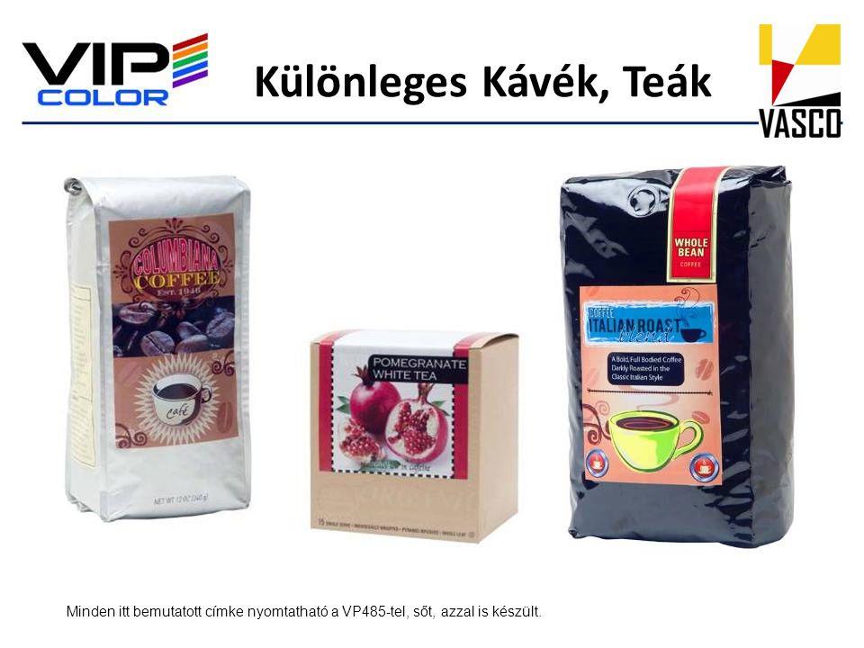 Különleges Kávék, Teák Minden itt bemutatott címke nyomtatható a VP485-tel, sőt, azzal is készült.