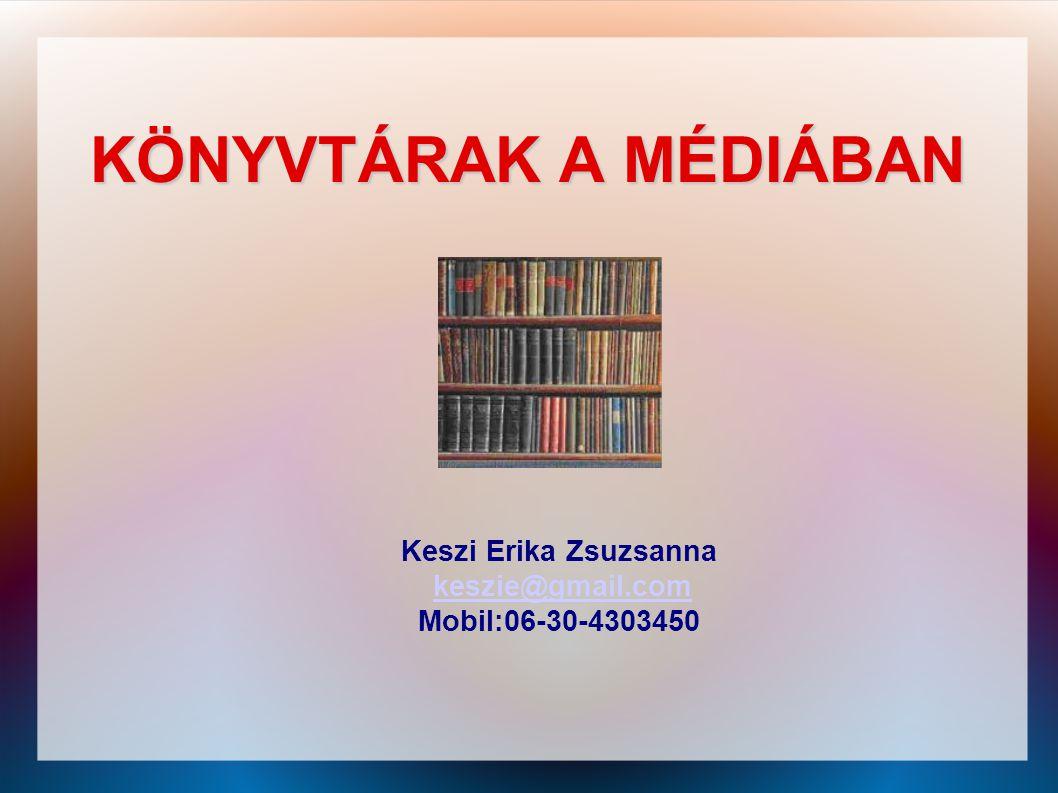 Keszi Erika Zsuzsanna keszie@gmail.com Mobil:06-30-4303450