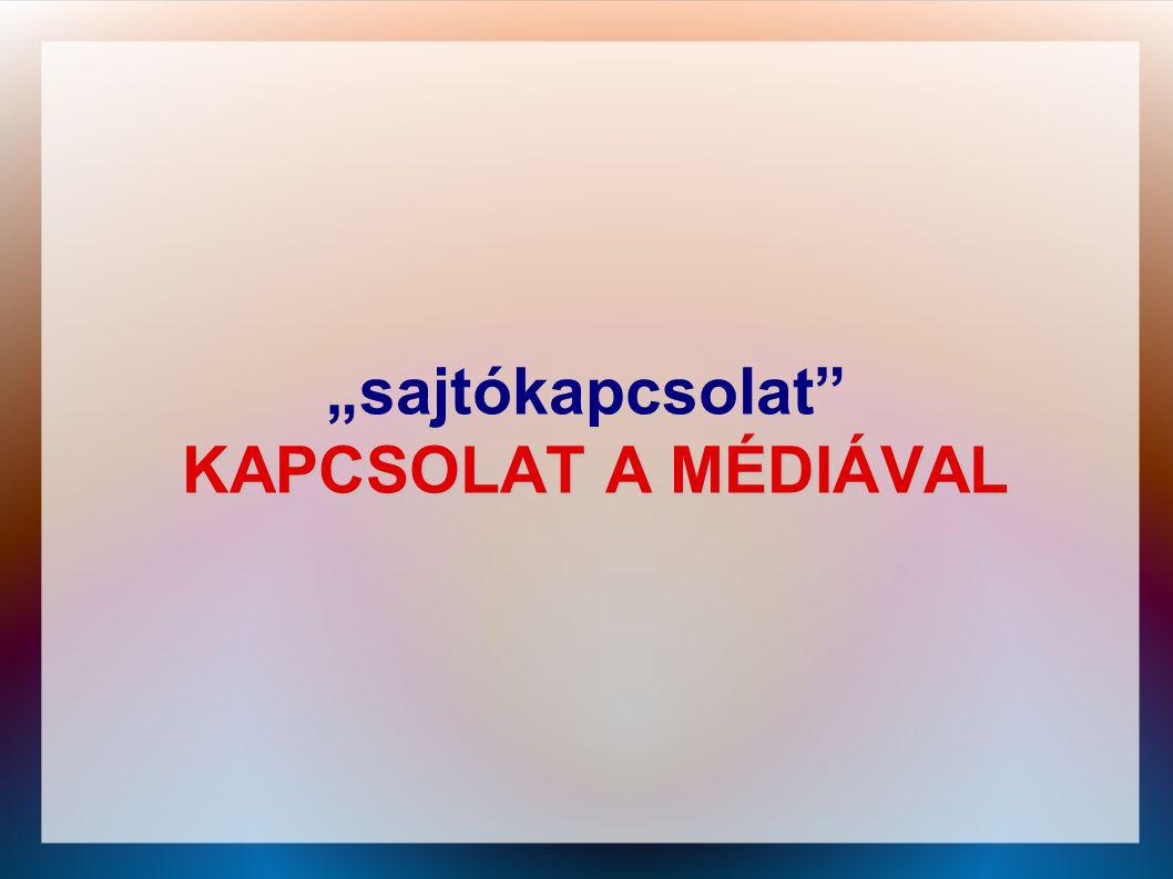 """""""sajtókapcsolat KAPCSOLAT A MÉDIÁVAL"""