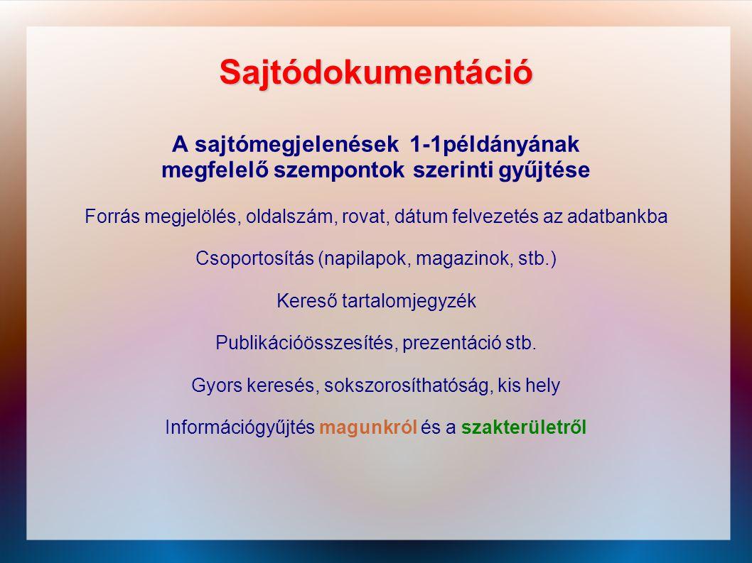 Sajtódokumentáció A sajtómegjelenések 1-1példányának