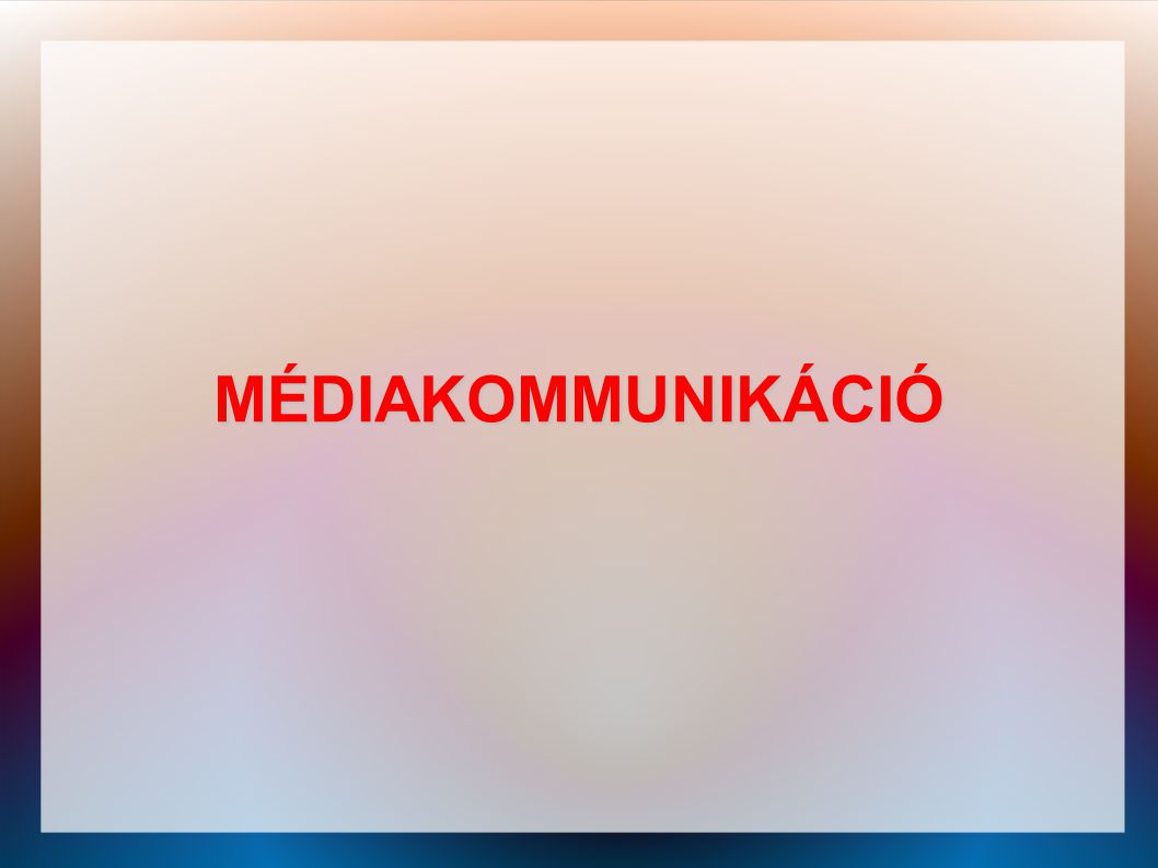 MÉDIAKOMMUNIKÁCIÓ