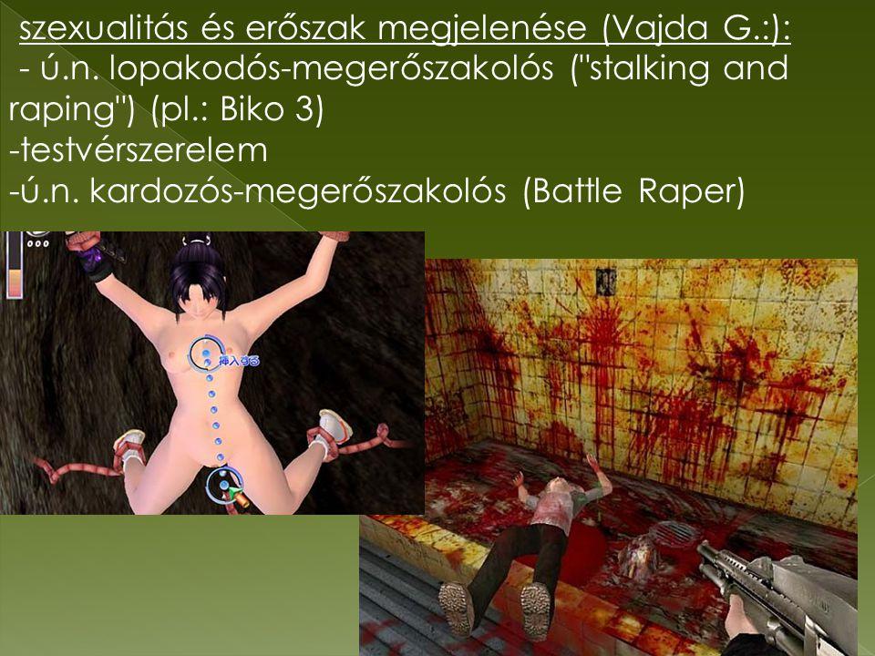 szexualitás és erőszak megjelenése (Vajda G.:):