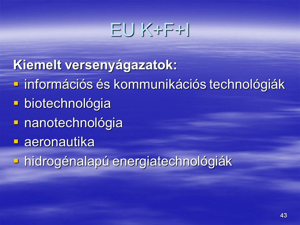 EU K+F+I Kiemelt versenyágazatok: