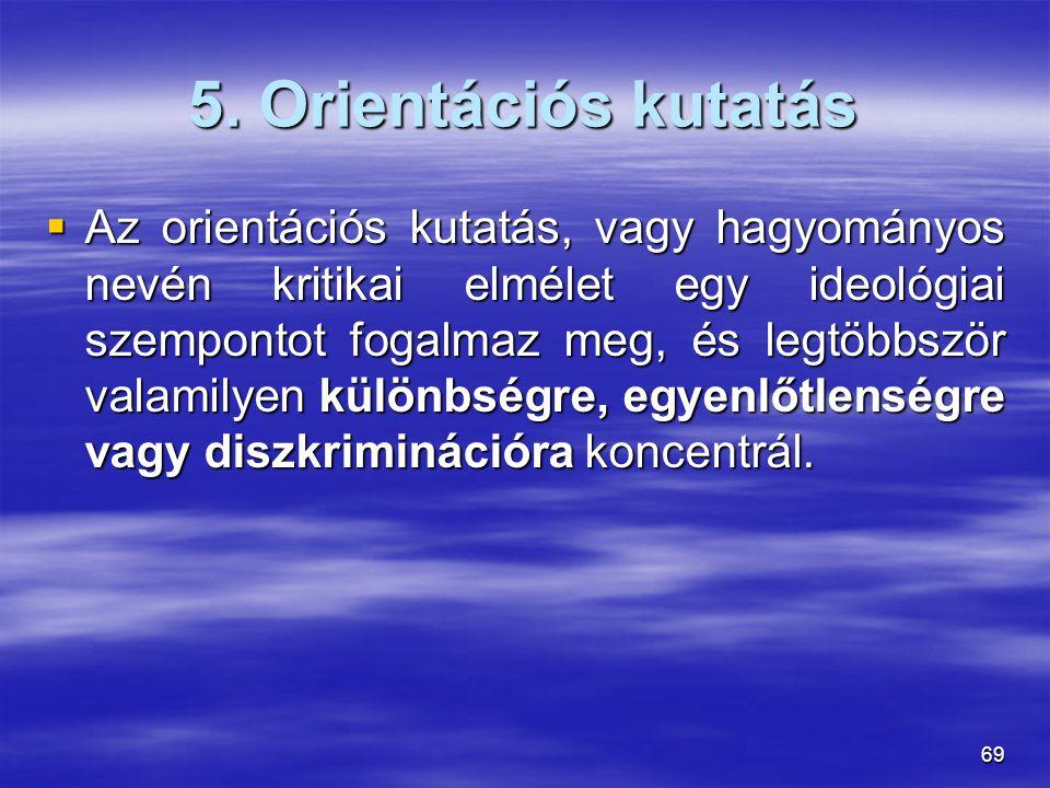5. Orientációs kutatás