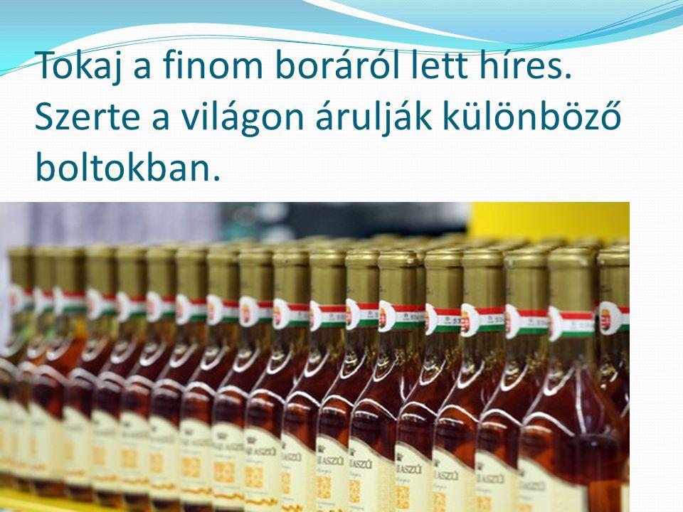 Tokaj a finom boráról lett híres