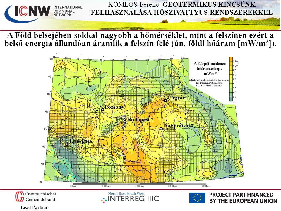 KOMLÓS Ferenc: GEOTERMIKUS KINCSÜNK FELHASZNÁLÁSA HŐSZIVATTYÚS RENDSZEREKKEL