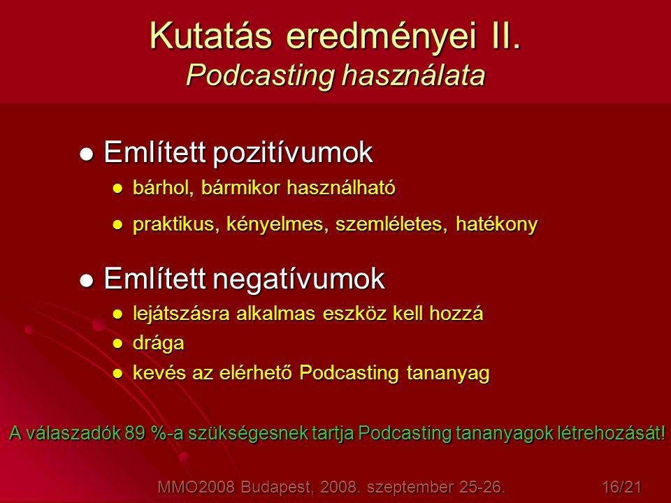 Kutatás eredményei II. Podcasting használata
