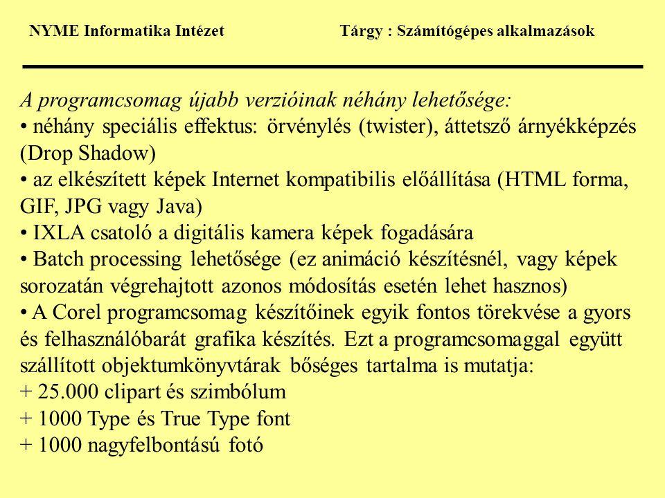 A programcsomag újabb verzióinak néhány lehetősége: