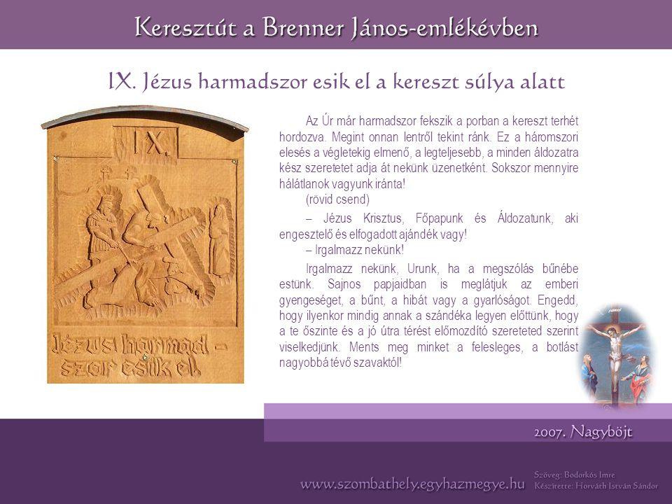 IX. Jézus harmadszor esik el a kereszt súlya alatt