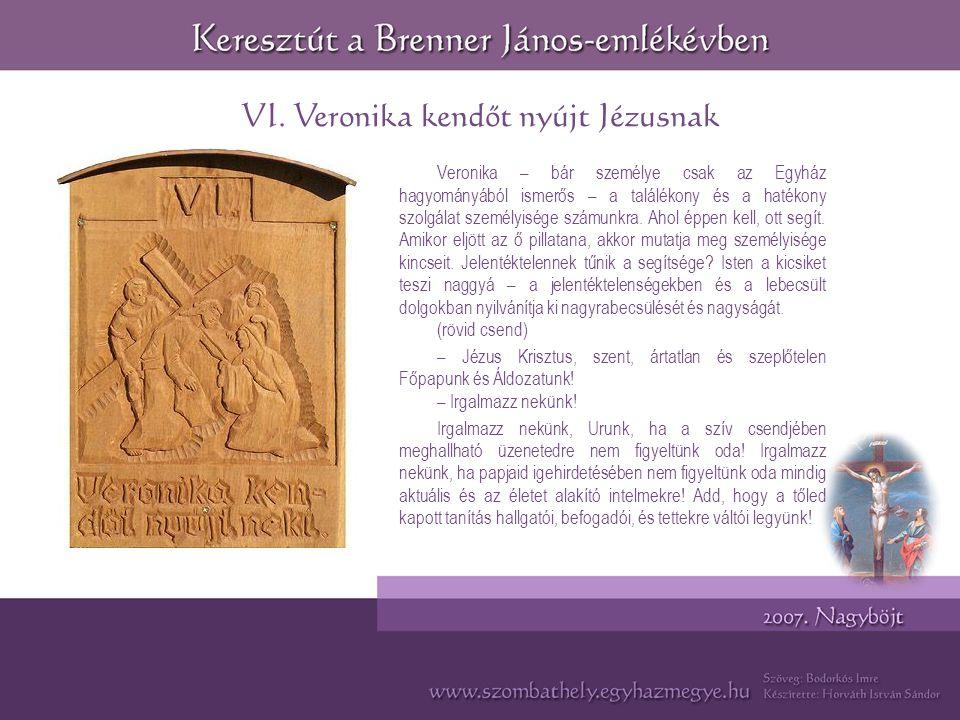 VI. Veronika kendőt nyújt Jézusnak