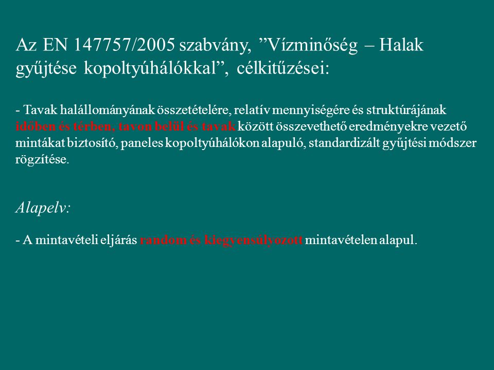 Az EN 147757/2005 szabvány, Vízminőség – Halak gyűjtése kopoltyúhálókkal , célkitűzései:
