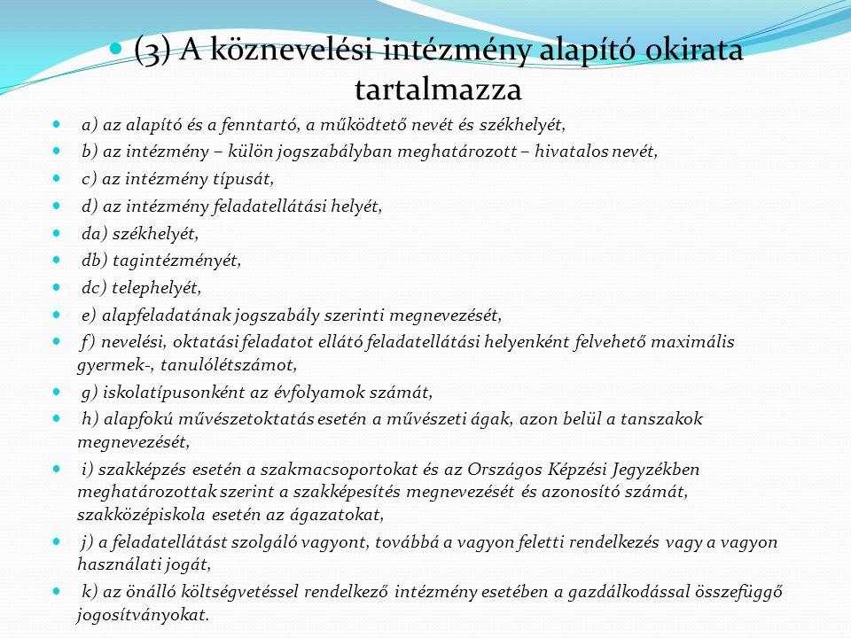 (3) A köznevelési intézmény alapító okirata tartalmazza