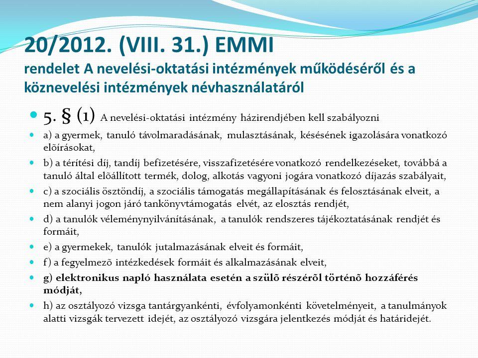 20/2012. (VIII. 31.) EMMI rendelet A nevelési-oktatási intézmények működéséről és a köznevelési intézmények névhasználatáról