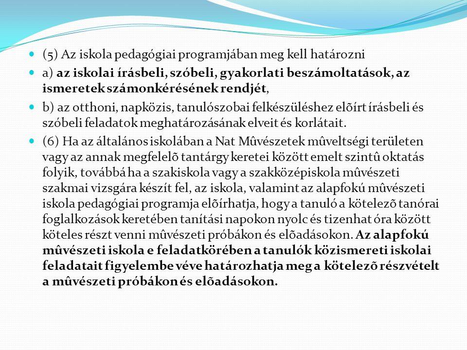 (5) Az iskola pedagógiai programjában meg kell határozni