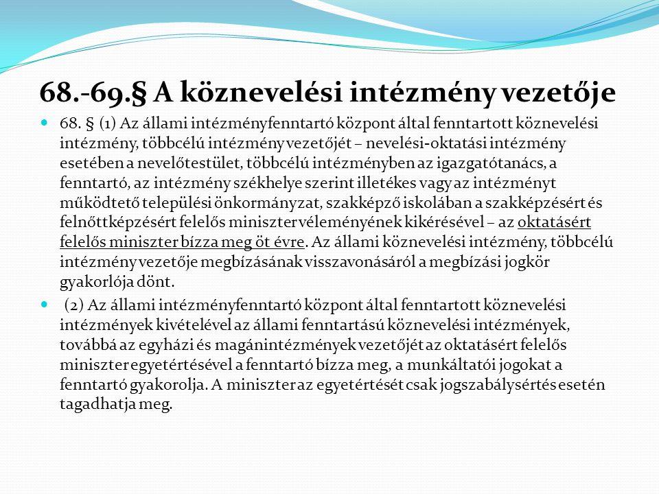 68.-69.§ A köznevelési intézmény vezetője
