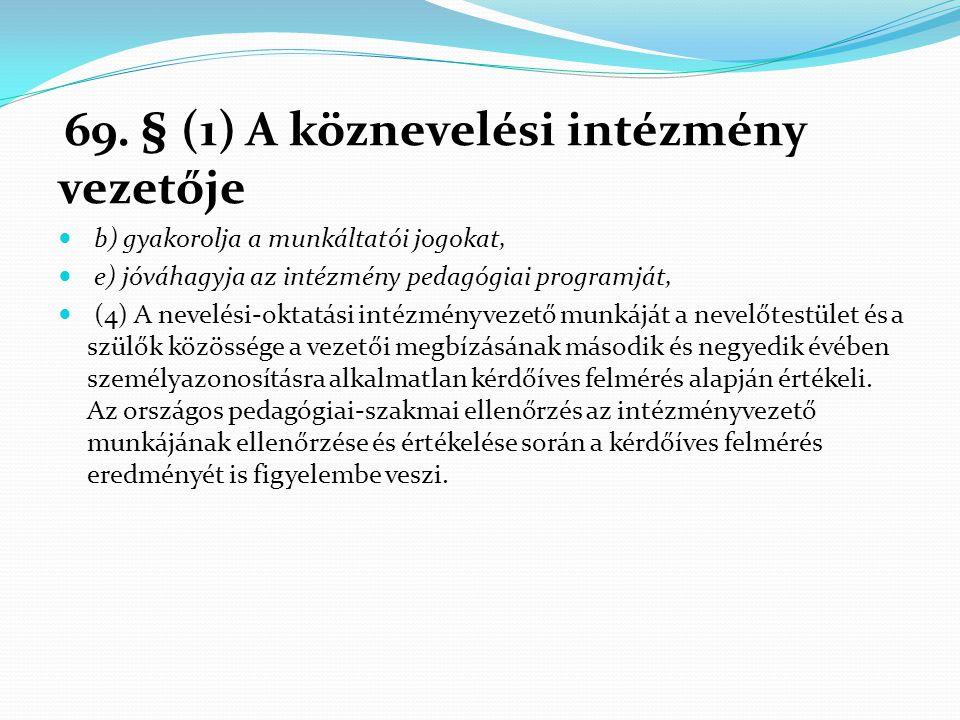 69. § (1) A köznevelési intézmény vezetője