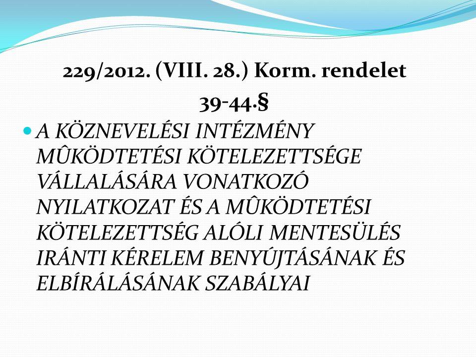 229/2012. (VIII. 28.) Korm. rendelet 39-44.§