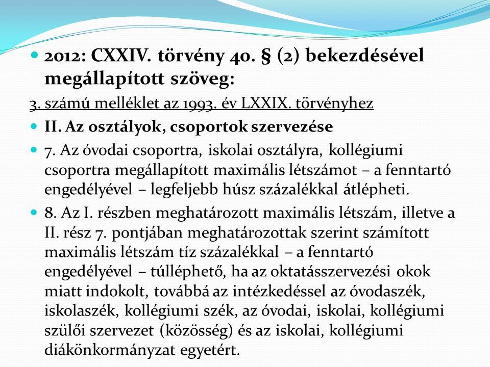 2012: CXXIV. törvény 40. § (2) bekezdésével megállapított szöveg: