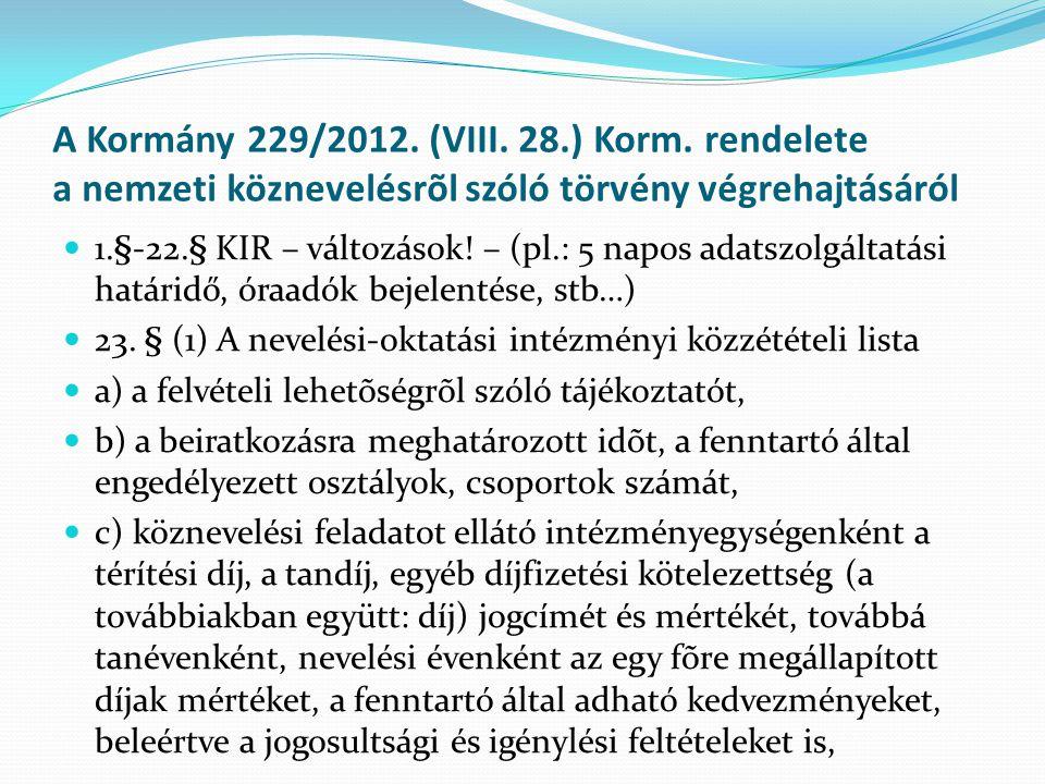 A Kormány 229/2012. (VIII. 28.) Korm. rendelete a nemzeti köznevelésrõl szóló törvény végrehajtásáról