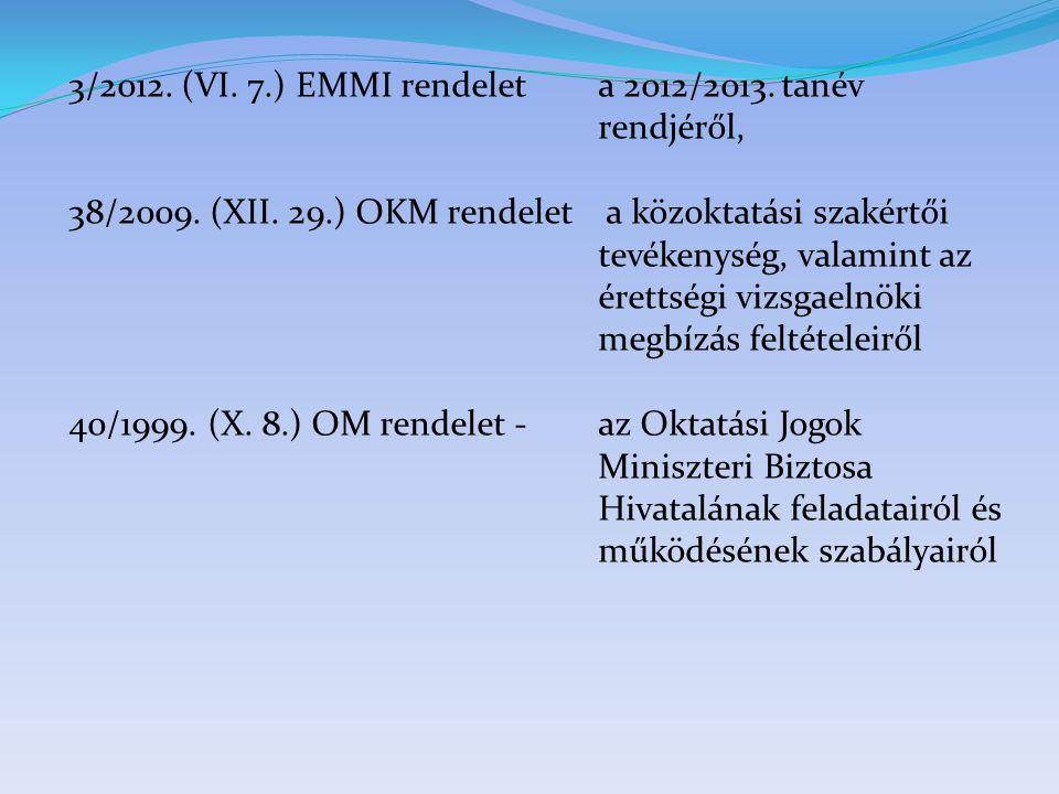 3/2012. (VI. 7.) EMMI rendelet a 2012/2013. tanév rendjéről,