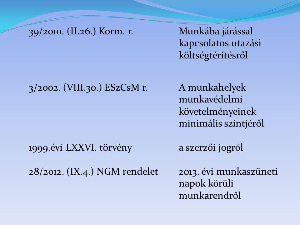 39/2010. (II. 26. ) Korm. r. Munkába járással. kapcsolatos utazási