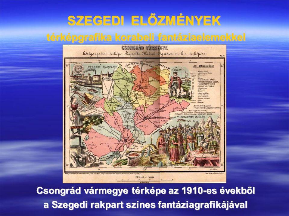 SZEGEDI ELŐZMÉNYEK térképgrafika korabeli fantáziaelemekkel