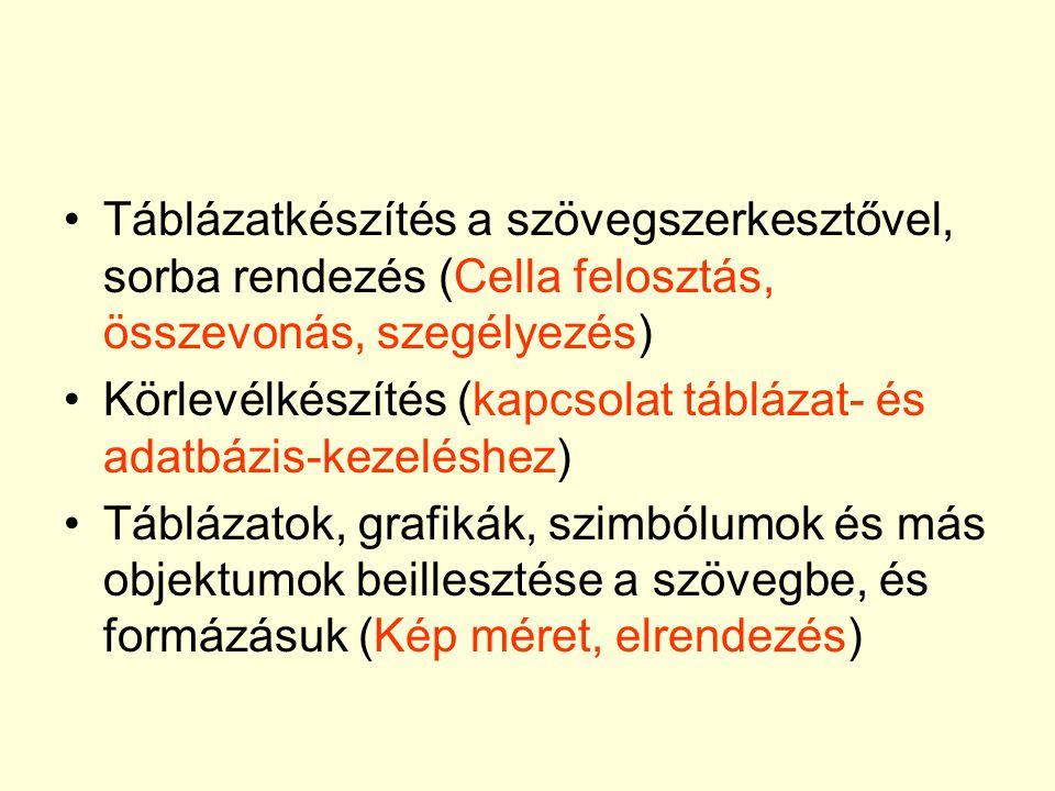 Táblázatkészítés a szövegszerkesztővel, sorba rendezés (Cella felosztás, összevonás, szegélyezés)