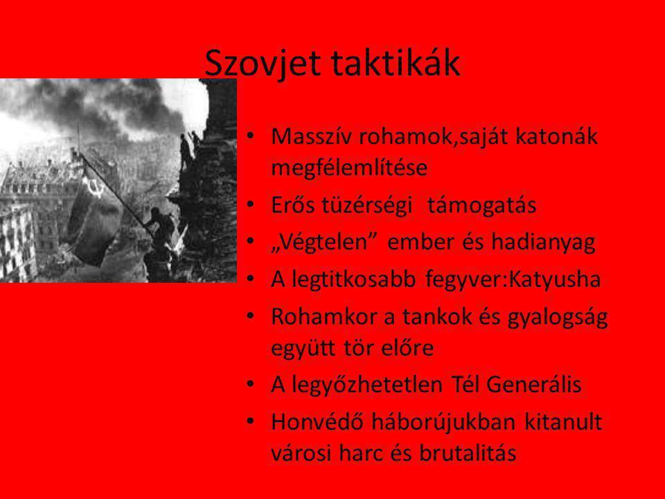 Szovjet taktikák Masszív rohamok,saját katonák megfélemlítése