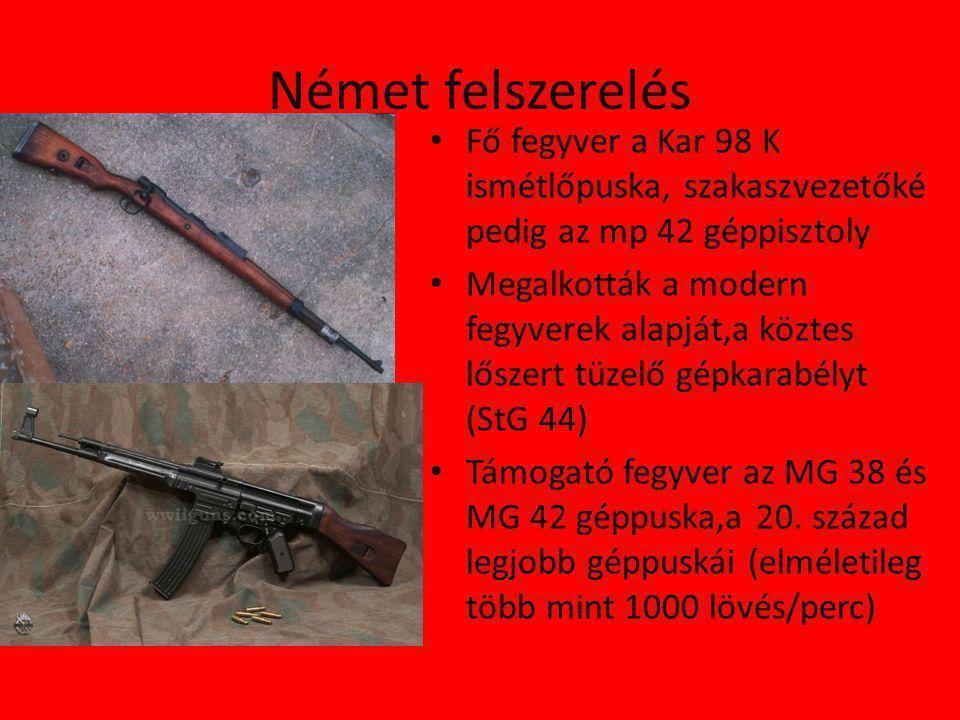 Német felszerelés Fő fegyver a Kar 98 K ismétlőpuska, szakaszvezetőké pedig az mp 42 géppisztoly.