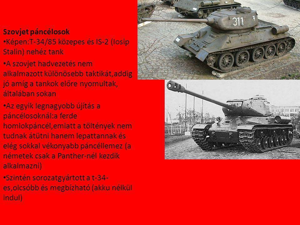Szovjet páncélosok Képen:T-34/85 közepes és IS-2 (Iosip Stalin) nehéz tank.