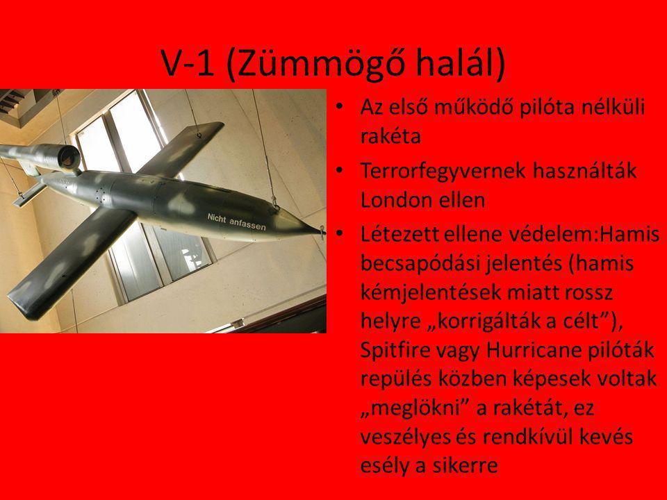 V-1 (Zümmögő halál) Az első működő pilóta nélküli rakéta