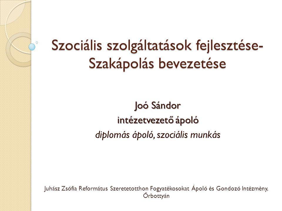Szociális szolgáltatások fejlesztése- Szakápolás bevezetése