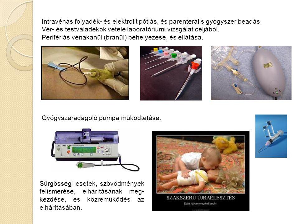 Intravénás folyadék- és elektrolit pótlás, és parenterális gyógyszer beadás.