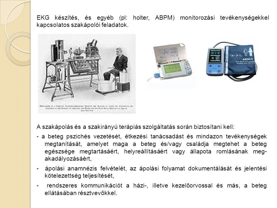 EKG készítés, és egyéb (pl: holter, ABPM) monitorozási tevékenységekkel kapcsolatos szakápolói feladatok.