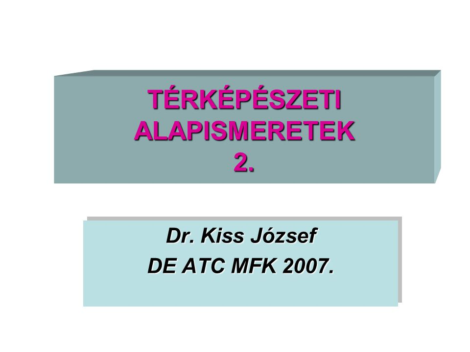 TÉRKÉPÉSZETI ALAPISMERETEK 2.