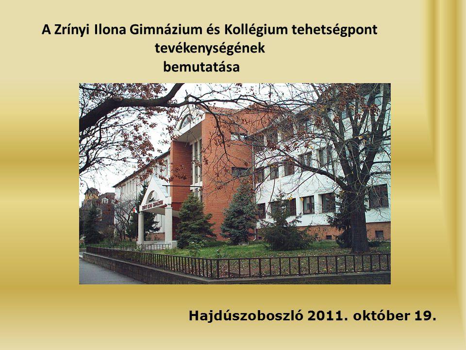 A Zrínyi Ilona Gimnázium és Kollégium tehetségpont tevékenységének bemutatása