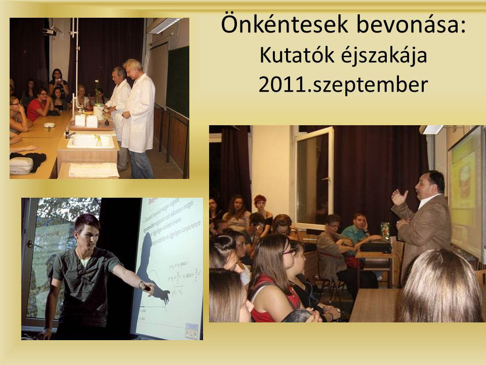Önkéntesek bevonása: Kutatók éjszakája 2011.szeptember
