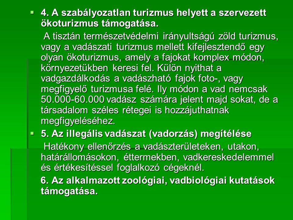 4. A szabályozatlan turizmus helyett a szervezett ökoturizmus támogatása.
