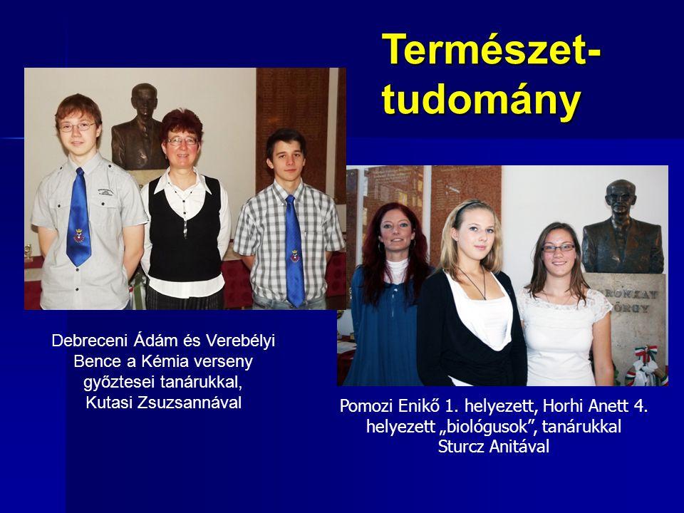 Természet- tudomány. Debreceni Ádám és Verebélyi Bence a Kémia verseny győztesei tanárukkal, Kutasi Zsuzsannával.