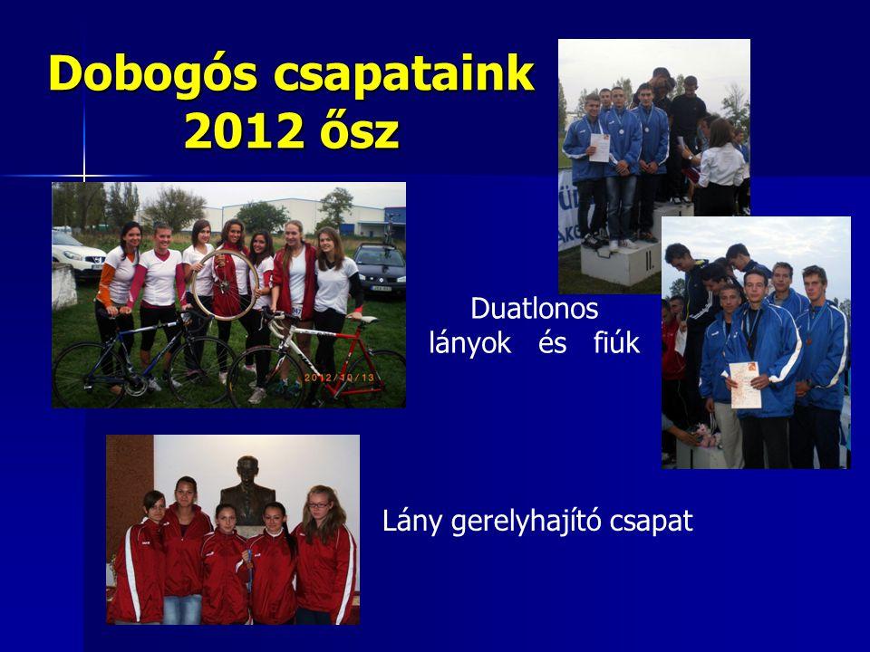 Dobogós csapataink 2012 ősz