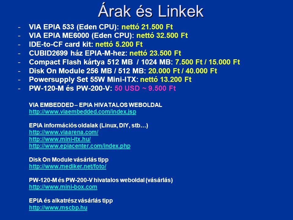Árak és Linkek VIA EPIA 533 (Eden CPU): nettó 21.500 Ft