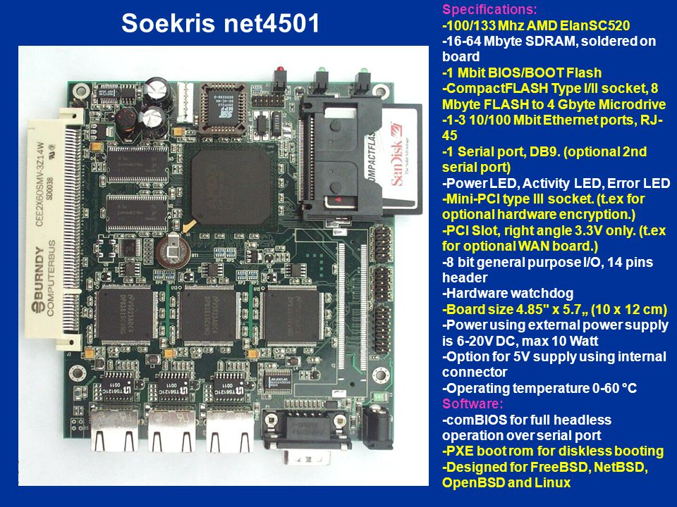 Soekris net4501 Specifications: -100/133 Mhz AMD ElanSC520