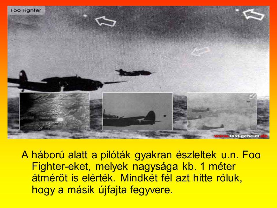 A háború alatt a pilóták gyakran észleltek u. n