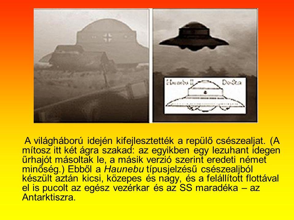 A világháború idején kifejlesztették a repülő csészealjat