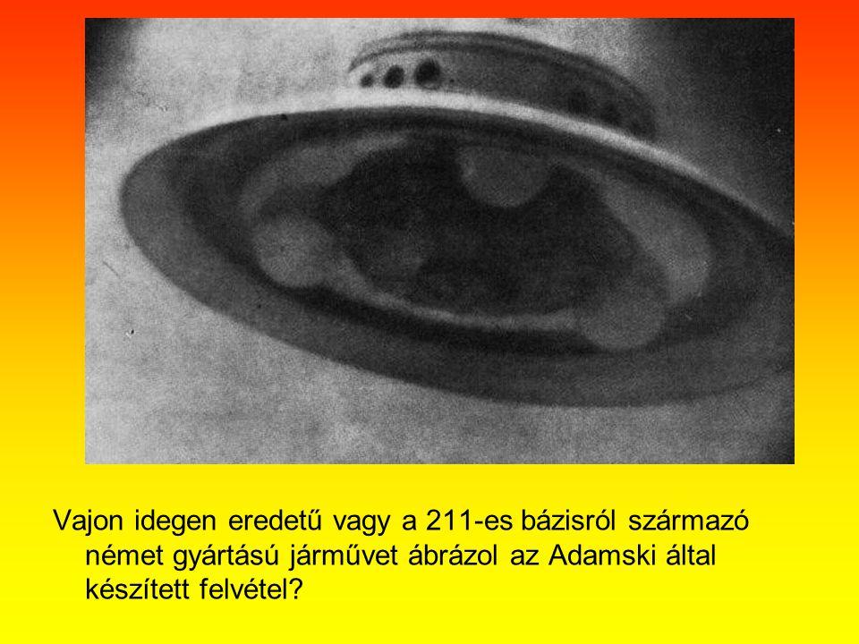 Vajon idegen eredetű vagy a 211-es bázisról származó német gyártású járművet ábrázol az Adamski által készített felvétel
