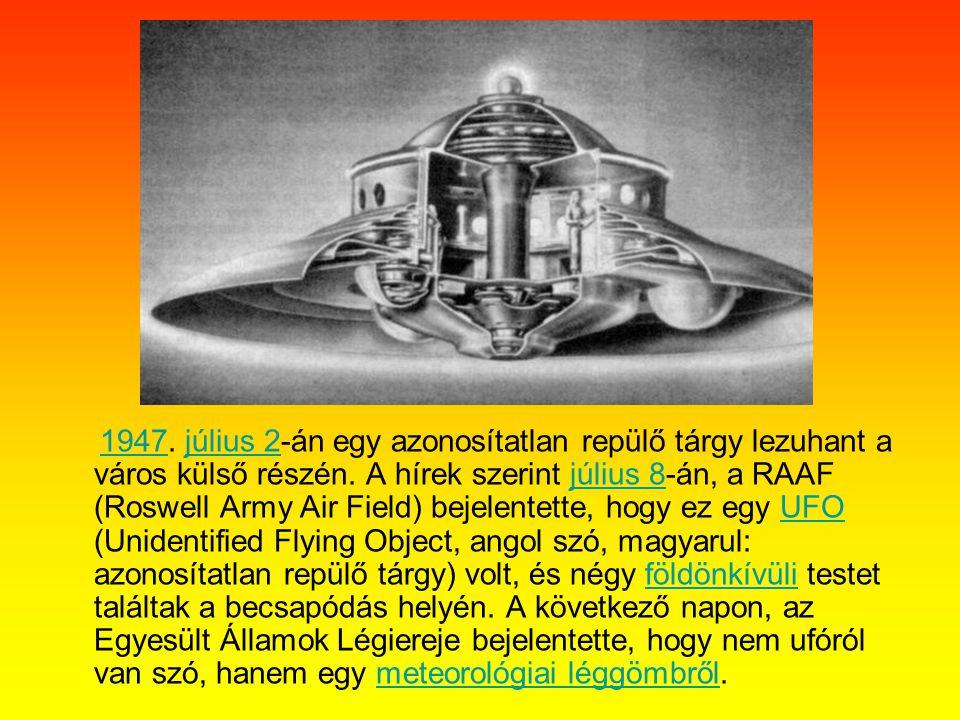 1947. július 2-án egy azonosítatlan repülő tárgy lezuhant a város külső részén.