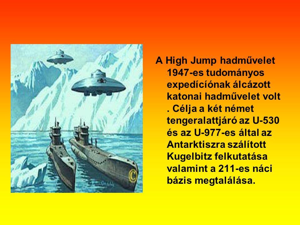 A High Jump hadművelet 1947-es tudományos expedícíónak álcázott katonai hadművelet volt .