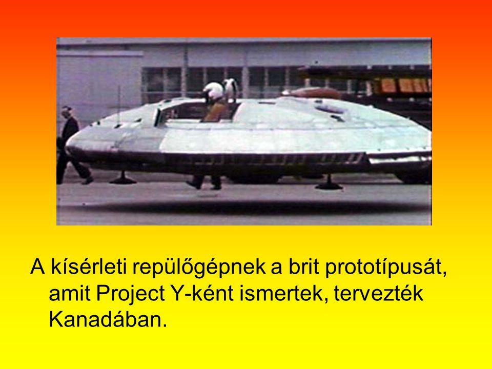 A kísérleti repülőgépnek a brit prototípusát, amit Project Y-ként ismertek, tervezték Kanadában.