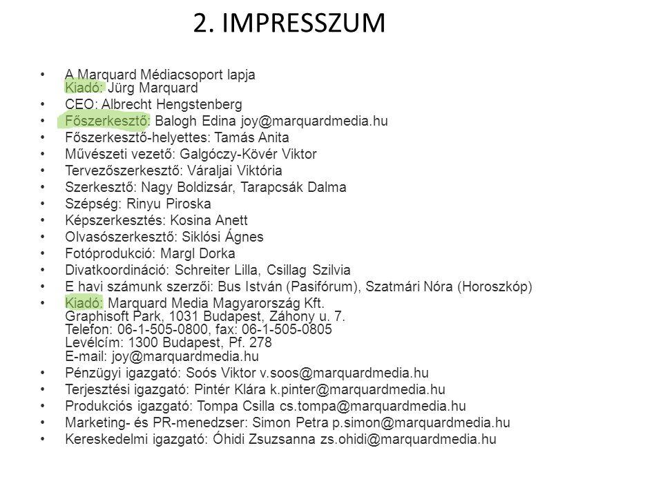 2. IMPRESSZUM A Marquard Médiacsoport lapja Kiadó: Jürg Marquard