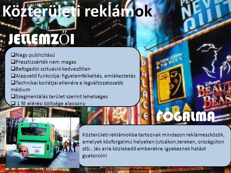 Közterületi reklámok JELLEMZŐI FOGALMA Nagy publicitású